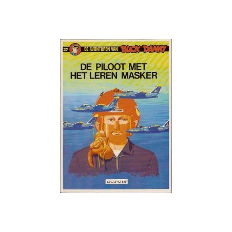 Buck Danny 37 - De piloot met het leren masker herdruk